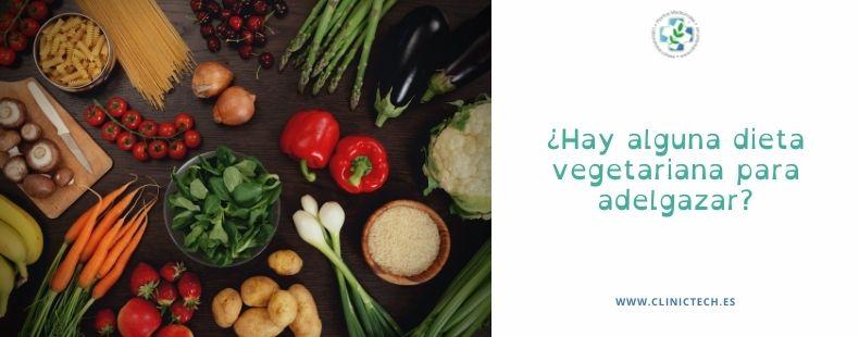 ¿Hay alguna dieta vegetariana para adelgazar?