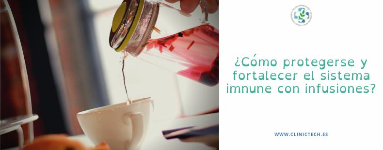 ¿Cómo protegerse y fortalecer el sistema imnune con infusiones?